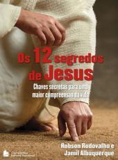 12 Segredos De Jesus, Os