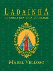 Ladainhas De Nossa Senhora De Santo Amaro Da Purificacao E Do Brasil