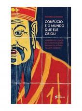 Confucio E O Mundo Que Ele Criou