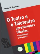 Teatro E O Teleteatro Aproximacoes Hibridas, O