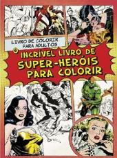 Incrivel Livro De Super-herois Para Colorir