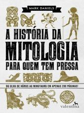 Historia Da Mitologia Para Quem Tem Pressa, A