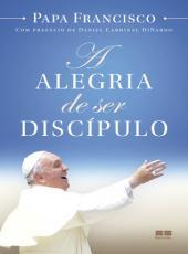 Alegria De Ser Discipulo, A