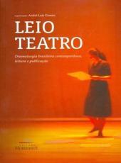 Leio Teatro - Dramaturgia Brasileira Contemporanea, Leitura E Publicacao