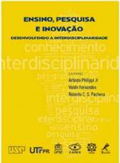 Ensino, Pesquisa E Inovacao - Desenvolvendo A Interdisciplinaridade