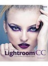 Adobe Photoshop Lightroom Cc. O Guia Completo Para Fotografos Digitais