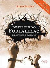 Destruindo Fortalezas - Libertando Cativos - 2ed