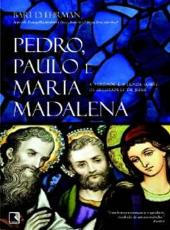 Pedro, Paulo E Maria Madalena