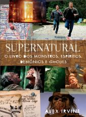 Supernatural - O Livro Dos Monstros, Espiritos, Demonios E Ghouls - 02 Ed