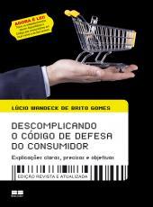 Descomplicando O Codigo De Defesa Do Consumidor
