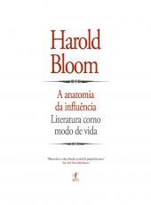 Anatomia Da Influencia, A - Literatura Como Modo De Vida