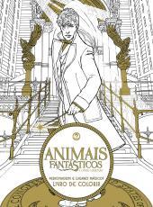Animais Fantasticos E Onde Habitam - Personagens E Lugares Magicos - Livro De Colorir