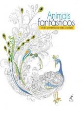 Animais Fantasticos - Livro Antiestresse Para Colorir