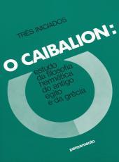 O Caibalion: Estudo Da Filosofia Herm