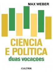 Ciencia E Politica - Duas Vocacoes