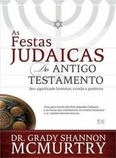 FESTAS JUDAICAS NO ANTIGO TESTAMENTO, AS