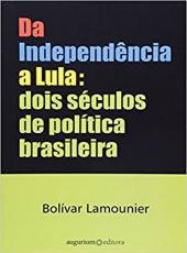 Da Independencia A Lula