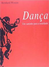 Danca - Um Caminho Para A Totalidade - 02 Ed