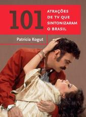 101 Atracoes De Tv Que Sintonizaram O Brasil