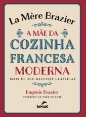La Mere Brazier - A Mae Da Cozinha Francesa Moderna