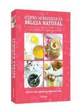 Livro De Receitas Da Beleza Natural, O