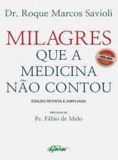 Milagres Que A Medicina Nao Contou - 23 Ed