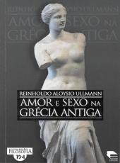 Amor E Sexo Na Grecia Antiga - 02 Ed
