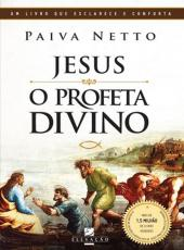 Jesus - O Profeta Divino