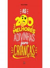 200 Melhores Adivinhas Para Criancas, As