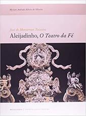 Aleijadinho , O Teatro Da Fe