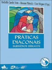 Praticas Diaconais - Subsidios Biblicos - Vol 04