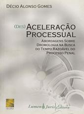 (DES) ACELERACAO PROCESSUAL ABORDAGENS SOBRE DROMOLOGIA NA BUSCA DO TEMPO...