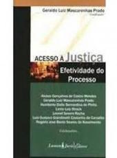 Acesso A Justica E Efetividade Do Processo