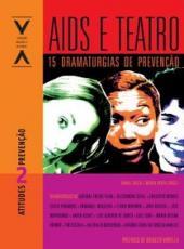 Aids E Teatro - 15 Dramaturgias De Prevencao
