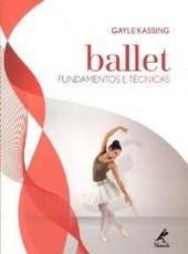 Ballet - Fundamentos E Tecnicas