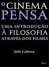 Cinema Pensa, O - Uma Introducao A Filosofia Atraves Dos Filmes