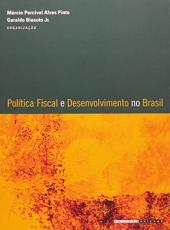 Politica Fiscal E Desenvolvimento No Brasil