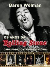 Anos Da Rolling Stone, Os