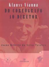 Klauss Vianna - Do Coreografo Ao Diretor