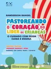 PASTOREANDO O CORACAO DO LIDER DE CRIANCAS