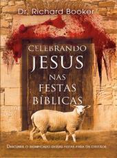 Celebrando Jesus Nas Festas Biblicas