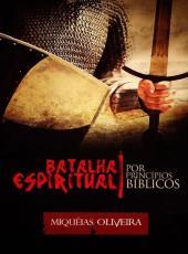 Batalha Espiritual Por Principios Biblicos