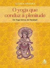 Yoga Que Conduz A Plenitude , O