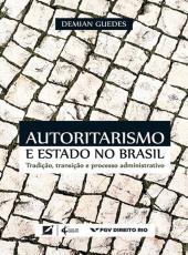 Autoritarismo E Estado No Brasil
