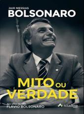 Mito Ou Verdade - Jair Messias Bolsonaro