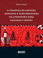 Tematica Da Cultura Africana E Afro-brasileira Na Literatura Para Criancas E Jovens, A
