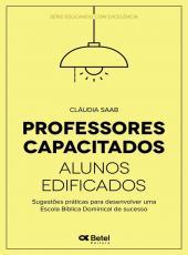 Professores Capacitados, Alunos Edificados