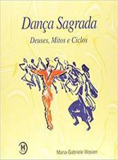 Danca Sagrada - Deuses, Mitos E Ciclos