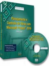 Planejamento E Controle De Obras Com Microsoft Project 2016 - Avancado