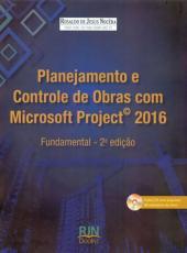 Planejamento E Controle De Obras Com Microsoft Project 2016 - Fundamental - 02 Ed